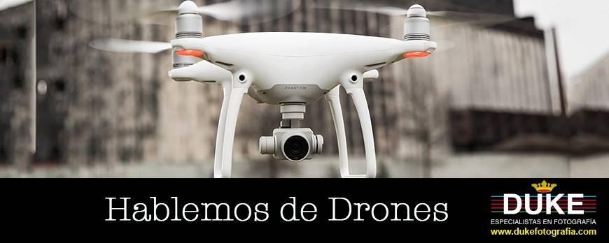 Hablemos de Drones.