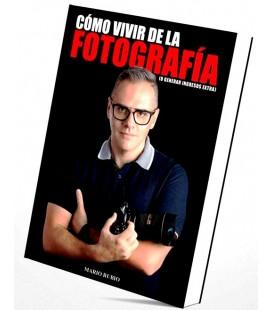 LIBRO FOTOGRAFIA VIVIR DE LA FOTOGRAFIA GENERAR INGRESOS EXTRA) - MARIO RUBIO